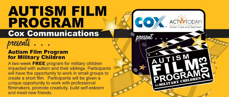 ACT Today! and Cox Communications 2nd Annual Autism Film Program for Military Children